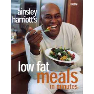 Ainsley Harriot's Low Fat Meals in Minutes